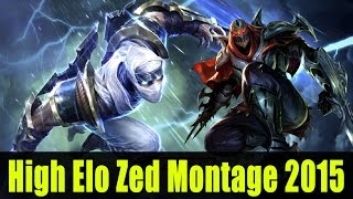 High Elo Zed Montage 2015 - Zed Best Plays