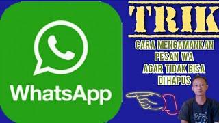 cara mengamankan pesan whatsapp dari pacar agar tidak bisa di hapus||100% work