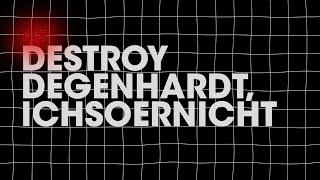 Zustand & Atmosphäre - Destroy Degenhardt, IchSoErNicht [nr. 5]