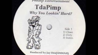"""TdaPimp - """"Why You Lookin' Hard?"""" (produced by Jay Dee)"""