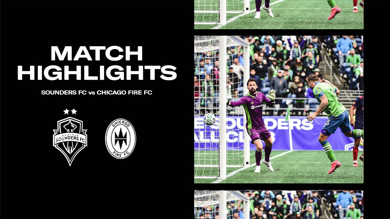 Highlights Seattle Sounders Fc Vs Chicago Fire March 1 2020