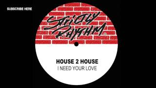 House 2 House 'I Need Your Love' (A Touch Of Jazz Mix)
