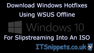 download windows updates using wsus offline for iso slipstreaming windows10 itsnippets co uk