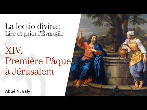 Conférences sur la Lectio divina - XIV. Première Pâque à Jérusalem - par l'abbé Nicolas Bély