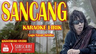 Download SANCANG I KARAOKE LIRIK I POP SUNDA I YAYAN JATNIKA