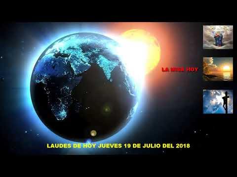 LAUDES DEL DIA DE HOY JUEVES 19 DE JULIO DEL 2018(laudes de hoy)