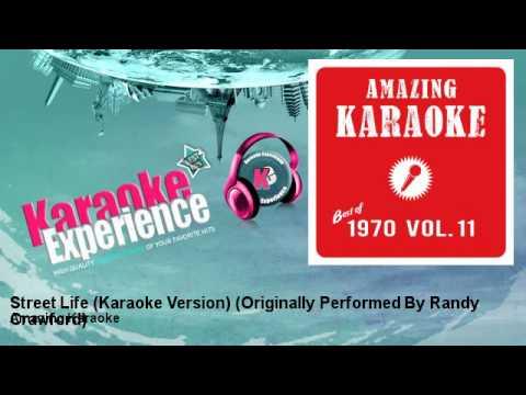 Amazing Karaoke - Street Life (Karaoke Version) - Originally Performed By Randy Crawford