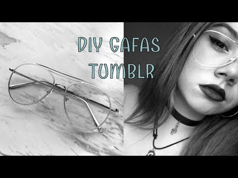 DIY GAFAS TUMBLR  ♡