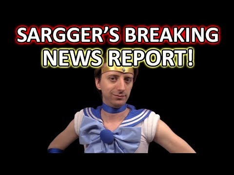 Sargger's Breaking News Report #5