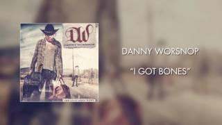 Danny Worsnop - I Got Bones (Official Audio)
