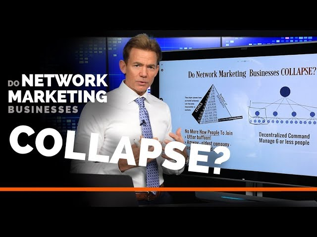 Do Network Marketing Businesses Collapse?