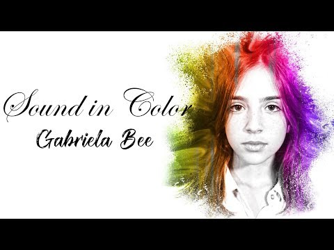 Sound in Color - Gabriela Bee [Full HD] lyrics