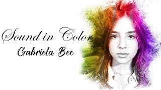 sound in color gabriela bee full hd lyrics