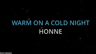HONNE - Warm On A Cold Night Terjemahan Indonesia