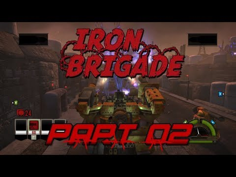 Join The Mobile Trench Brigade! Iron Brigade (Part 02)