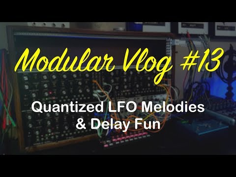 Modular Vlog #13 - Quantized LFO Melodies & Delay Fun