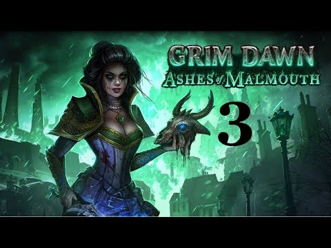 Let's Play Grim Dawn - Ashes of Malmouth - 3: Coven's Refuge
