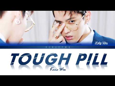 Kris Wu - Tough Pill (Colour Coded Lyrics)