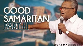Good Samaritan Part 3 - Rev. Dr. M A Varughese