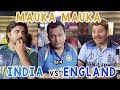 Mauka Mauka | India vs England | World cup 2019 | Ep. 4 #INDvsENG #v7pictures