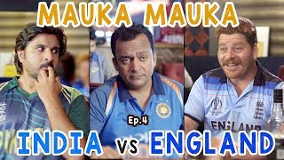 Mauka Mauka | India vs England | World cup 2019 | Ep. 4 #INDvsENG #v7pictures