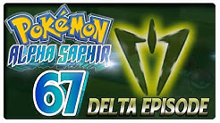 Let's Play POKÉMON ALPHA SAPHIR Part 67: Delta-Episode Start