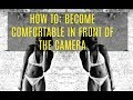 MODEL TIPS : HOW TO BECOME COMFORTABLE IN FRONT OF THE CAMERA