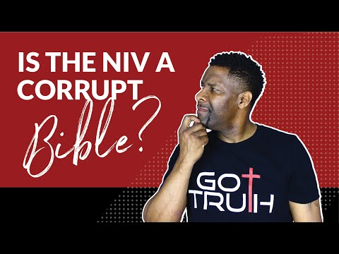"""Is the NIV a Corrupt Bible Translation and the KJV the only """"Inspired"""" Translation?"""