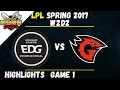 EDG vs GT Highlights Game 1 LPL Spring W2D2 2017 Edward Gaming vs Game Talents
