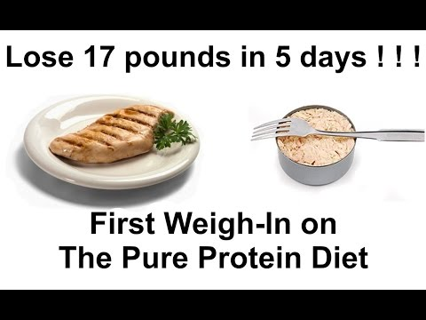 Lose 17 pounds in 5 days -- The Pure Protein Diet, First Weigh In