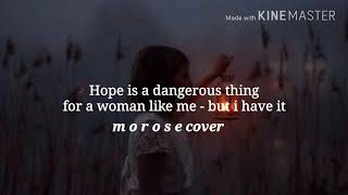 Lana Del Rey - hope is a dangerous thing for a woman like me - but i have it (m o r o s e cover)