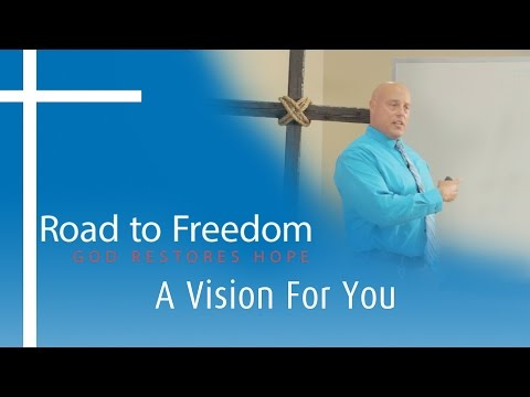 Christian Drug Rehab - A Vision For You w/ Dr. Bianchini | Road to Freedom