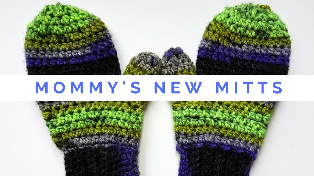 Mommy\'s New Mitts! Free Crochet Pattern With Video - YouTube