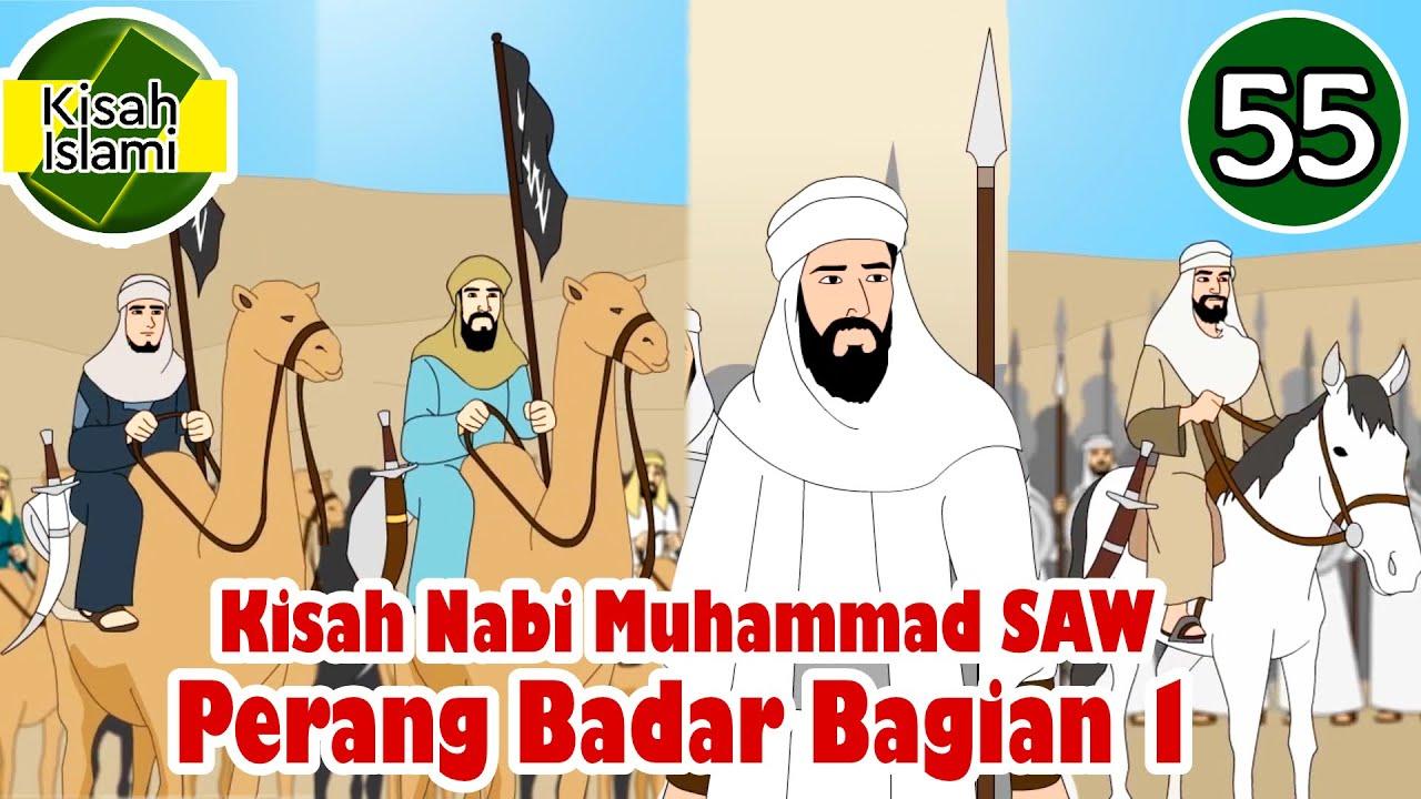 Nabi Muhammad SAW part 55 – Perang Badar Bagian 1 - Kisah Islami Channel