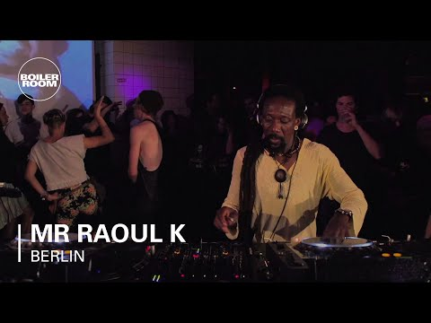 Mr Raoul K Boiler Room Berlin DJ Set
