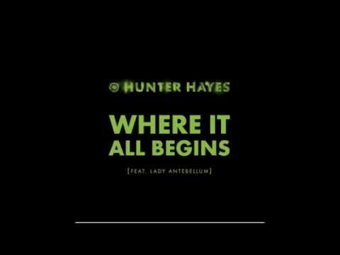 "Hunter Hayes ""Where It All Begins (feat Lady Antebellum)"""