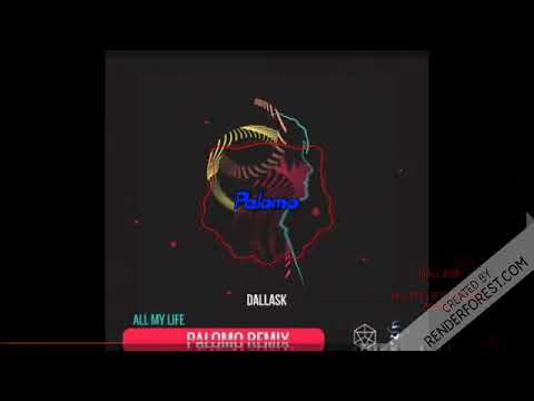 All my life - Dallask (Palomo Remix)