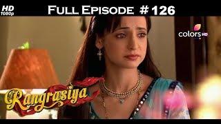 Rangrasiya - Full Episode 126 - With English Subtitles