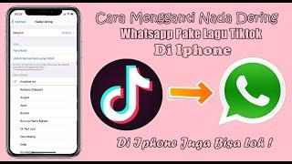 Cara Ganti Nada Dering Whatsapp Dengan Lagu Tiktok Di Iphone