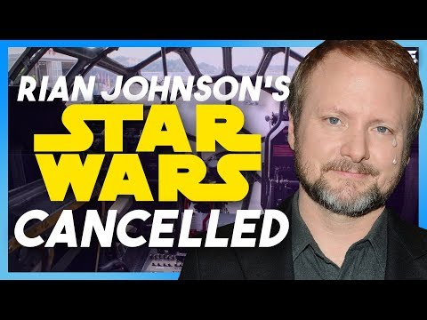 Rian Johnson's Trilogy Cancelled?