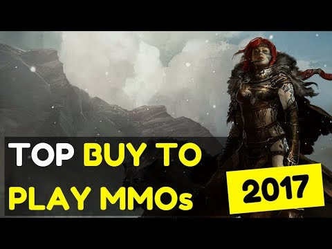 Best Buy To Play MMORPGs 2017 - Top 4 MMOs