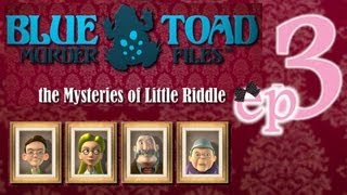Blue Toad Murder Files: The Mysteries of Little Riddle - Ep3 - w/Wardfire