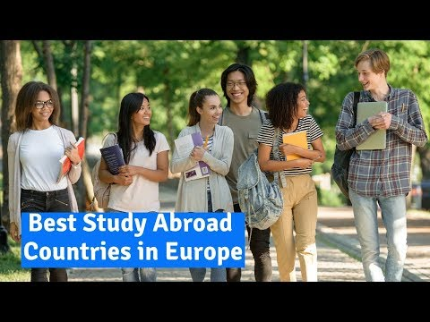 Best Study Abroad Countries in Europe 2019| Top 10 Study Abroad Countries|| University Hub