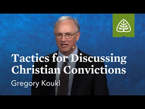 Gregory Koukl: Tactics for Discussing Christian Convictions
