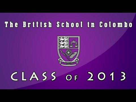 The British School in Colombo Class of 2013 Graduation Video