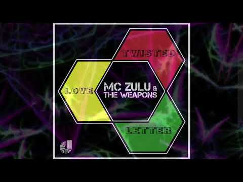 MC Zulu & The Weapons - Twisted Love Letter