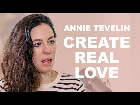 relationships,-divorce,-and-creating-real-love-with-annie-tevelin