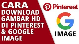 Cara Download Gambar Kualitas HD Di Pinterest & Google Image