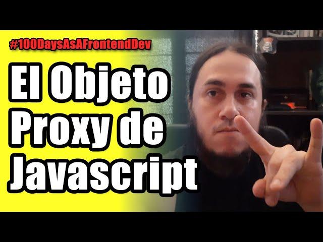 ¿Qué es el Objeto Proxy de Javascript? 🤔