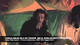NATTY VIBES SOUND ls. MC TROOPER (UK) & LYRICAL BENJIE (NL) - Pt.2 / -8 years NVS anniversary-